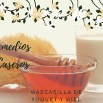 Mascarilla de Yogurt y Miel (Limpia y da Elasticidad)