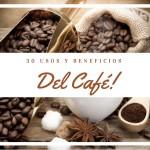 30 Usos del café y sus beneficios en el hogar
