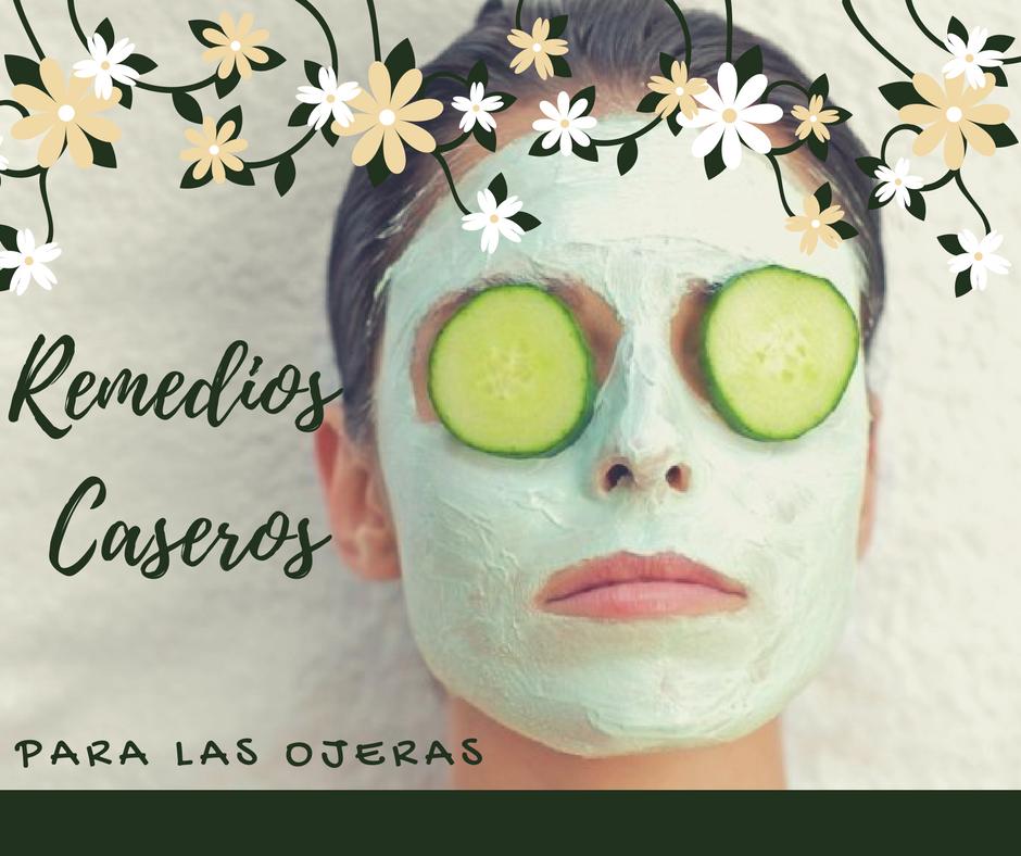 Remedios Caseros naturales para eliminar ojeras by Alicia Borchardt