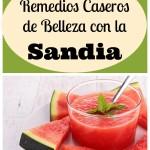 5 Remedios Caseros con la Sandia para la Belleza