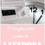 4 consejos para cuidar la Lavadora