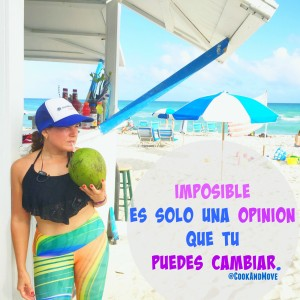 imposible-es-solo-una-opinion-que-tu-puedes-cambiar-latina-blogger-cookandmove-resoluciones-2017