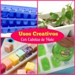 Usos creativos con las CUBETAS de HIELO. Life Hacks